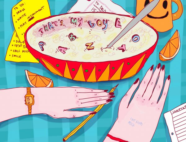 Illustration of a bowl of letter cereal with the words 'that's my boy' spelt tout. The bowl is covered in red and orange triangles, and has a spoon sticking out. Two arms lay on the table, with dark nail polish, a watch, a ribbon tied around one wrist, and the words 'cat food, milk' written on the back of one hand. The table is blue stripes, on top sits an orange mug with a smiley face, a slice of orange, a crumpled up to do list, an envelope, a piece of lined paper and a pen.